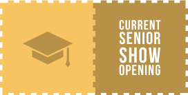Current Senior Show Opening